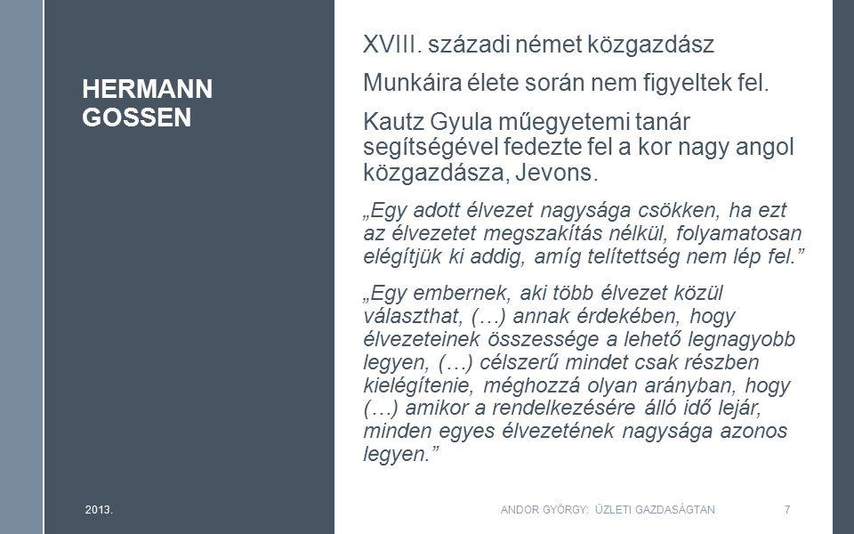 HERMANN GOSSEN XVIII. századi német közgazdász Munkáira élete során nem figyeltek fel.