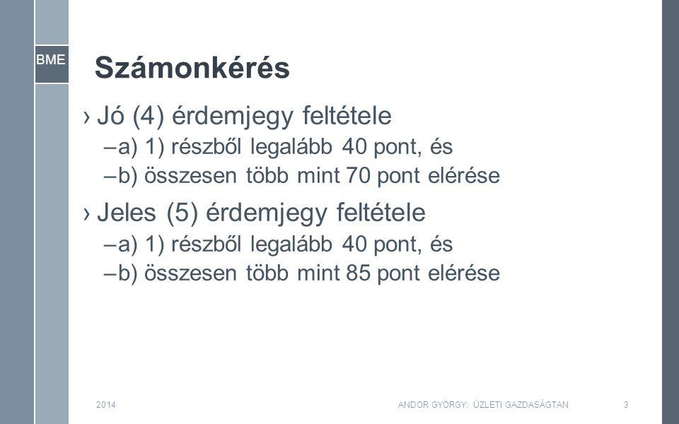 BME Számonkérés ›Jó (4) érdemjegy feltétele –a) 1) részből legalább 40 pont, és –b) összesen több mint 70 pont elérése ›Jeles (5) érdemjegy feltétele