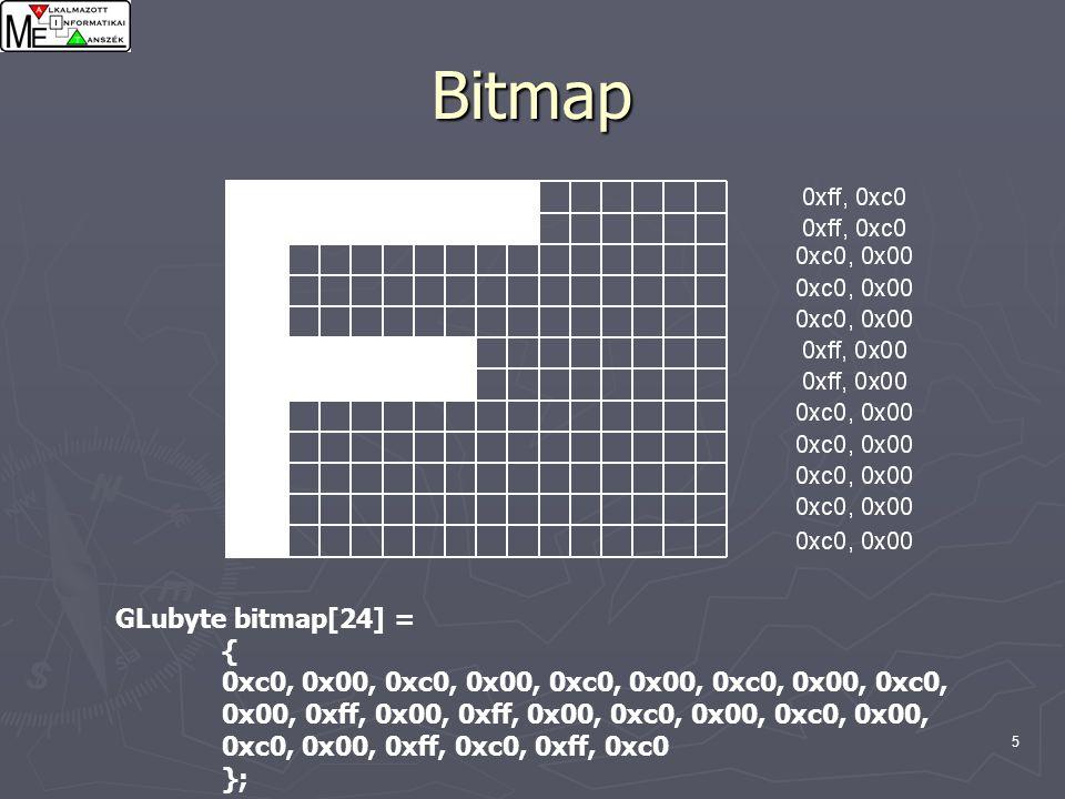 6 Kirajzolás glBitmap(GLsizei width, GLsizei height, GLFloat xo, GLFloat yo, GLFloat ox, GLFloat oy, const GLubyte *bitmap); widht, height: szélesség és magasság pixelben megadva xo, yo: az bitmap origo x,y koordinátái.