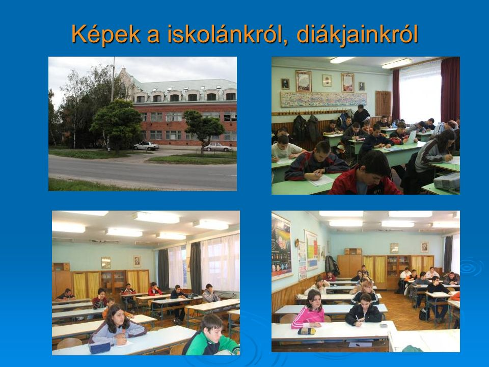 Képek a iskolánkról, diákjainkról