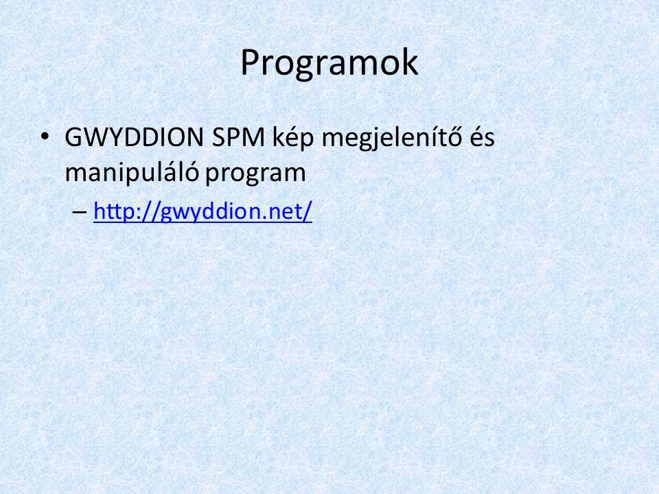 Programok GWYDDION SPM kép megjelenítő és manipuláló program – http://gwyddion.net/ http://gwyddion.net/