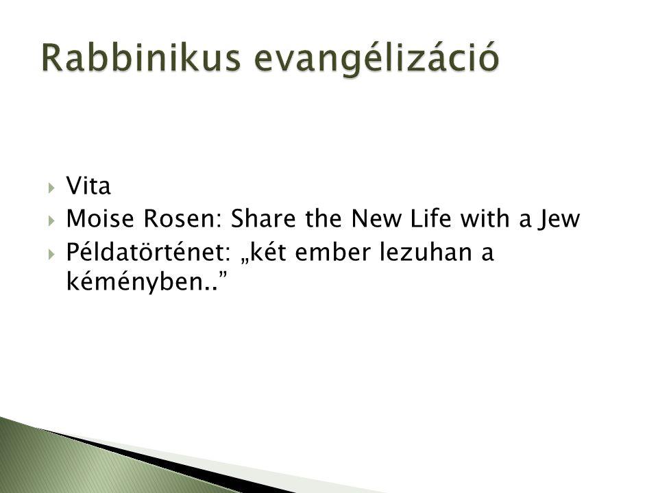 """ Vita  Moise Rosen: Share the New Life with a Jew  Példatörténet: """"két ember lezuhan a kéményben.."""