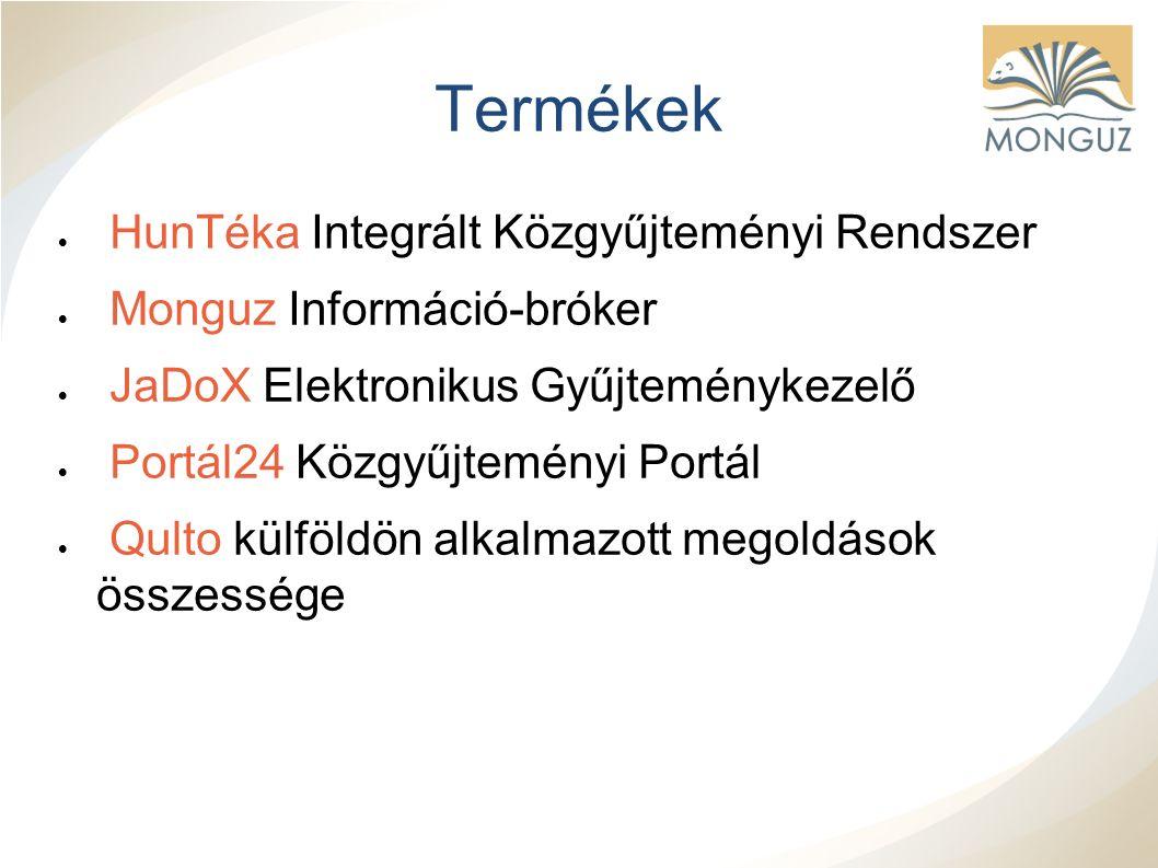 Termékek  HunTéka Integrált Közgyűjteményi Rendszer  Monguz Információ-bróker  JaDoX Elektronikus Gyűjteménykezelő  Portál24 Közgyűjteményi Portál  Qulto külföldön alkalmazott megoldások összessége