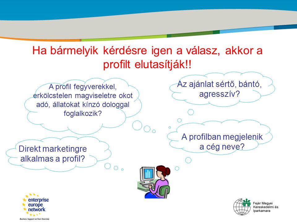 Title of the presentation | Date |‹#› Ha bármelyik kérdésre igen a válasz, akkor a profilt elutasítják!! A profil fegyverekkel, erkölcstelen magvisele