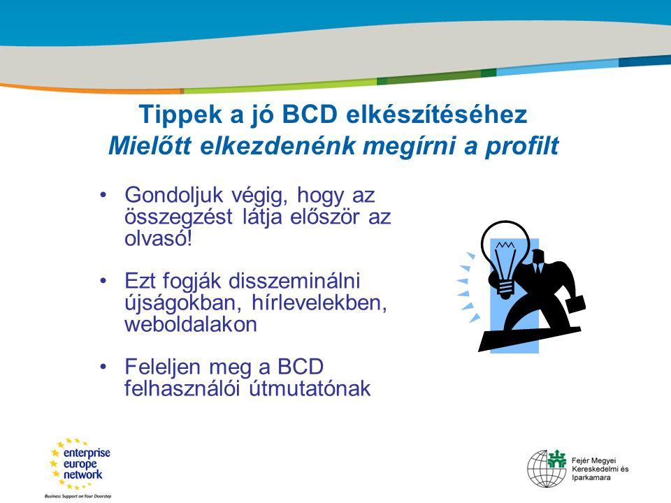 Title of the presentation | Date |‹#› Tippek a jó BCD elkészítéséhez Mielőtt elkezdenénk megírni a profilt Gondoljuk végig, hogy az összegzést látja e