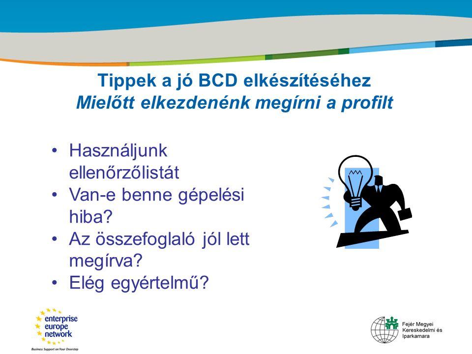 Title of the presentation | Date |‹#› Tippek a jó BCD elkészítéséhez Mielőtt elkezdenénk megírni a profilt Használjunk ellenőrzőlistát Van-e benne gép