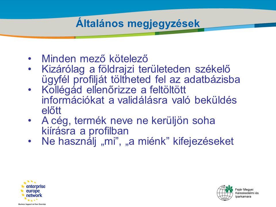 Title of the presentation | Date |‹#› Általános megjegyzések Minden mező kötelező Kizárólag a földrajzi területeden székelő ügyfél profilját töltheted