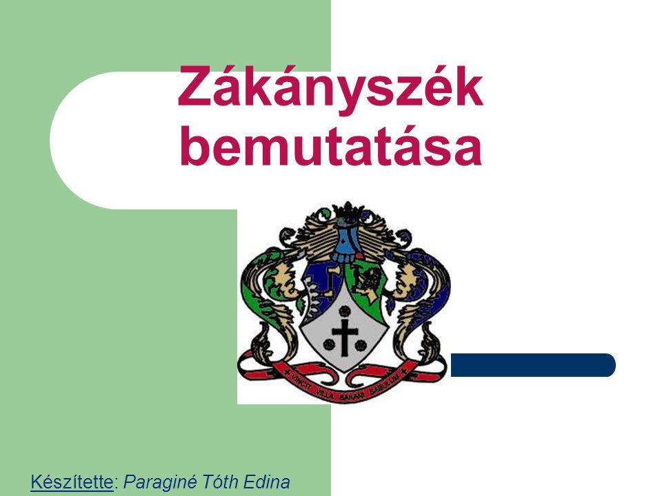 Zákányszék bemutatása Készítette: Paraginé Tóth Edina