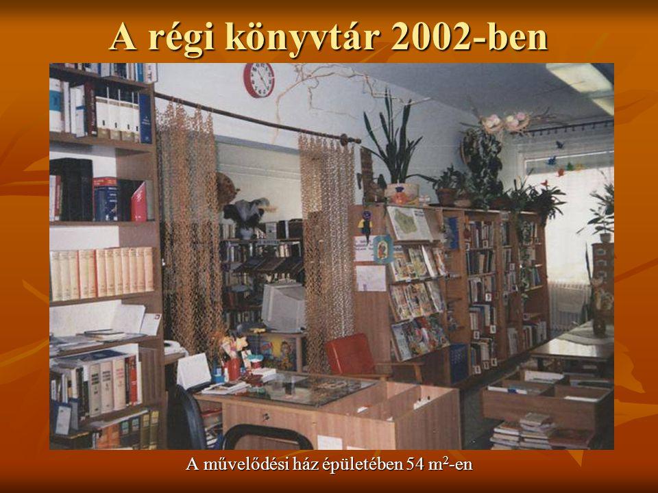 A régi könyvtár 2002-ben A művelődési ház épületében 54 m 2 -en