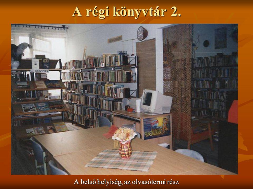 A régi könyvtár 2. A belső helyiség, az olvasótermi rész