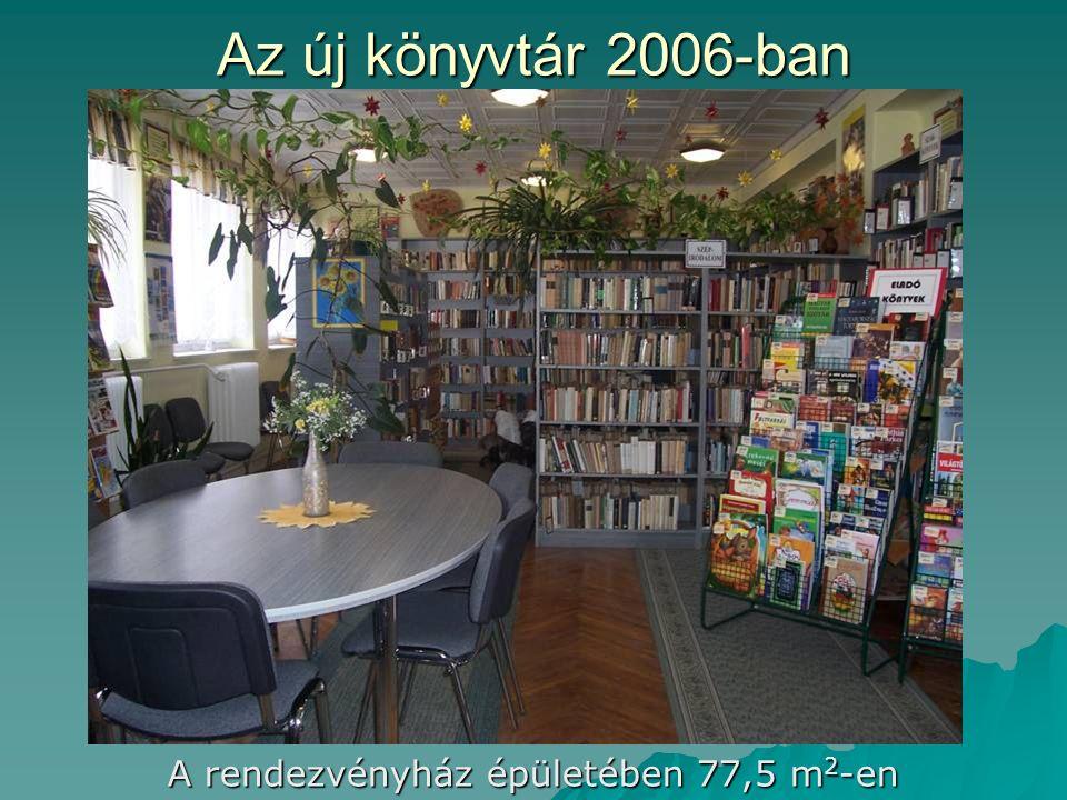 Az új könyvtár 2006-ban A rendezvényház épületében 77,5 m 2 -en