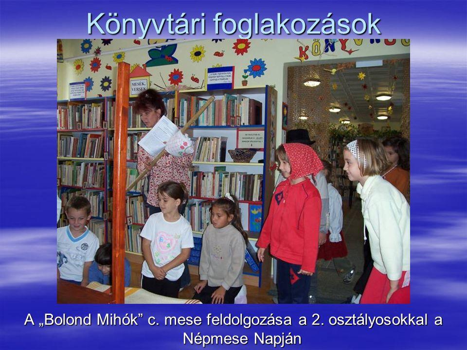 """Könyvtári foglakozások A """"Bolond Mihók c. mese feldolgozása a 2. osztályosokkal a Népmese Napján"""