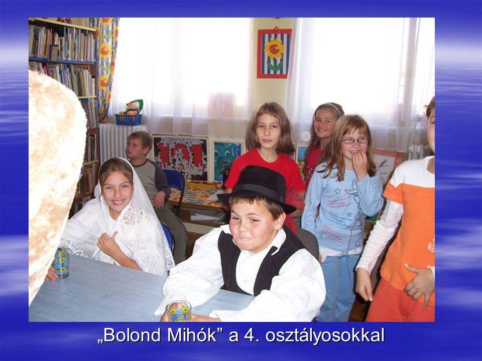 """""""Bolond Mihók"""" a 4. osztályosokkal"""