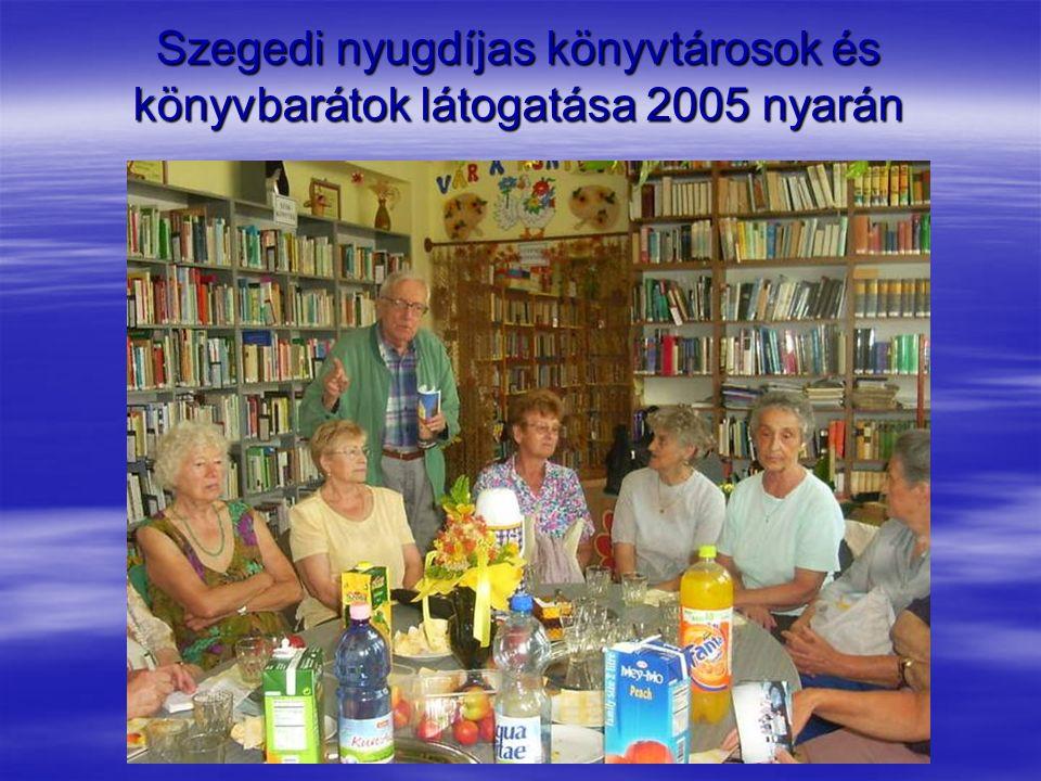 Szegedi nyugdíjas könyvtárosok és könyvbarátok látogatása 2005 nyarán