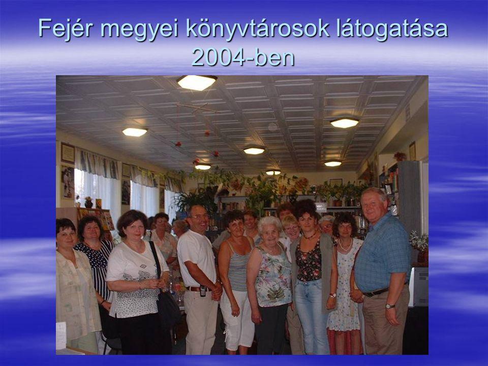 Fejér megyei könyvtárosok látogatása 2004-ben