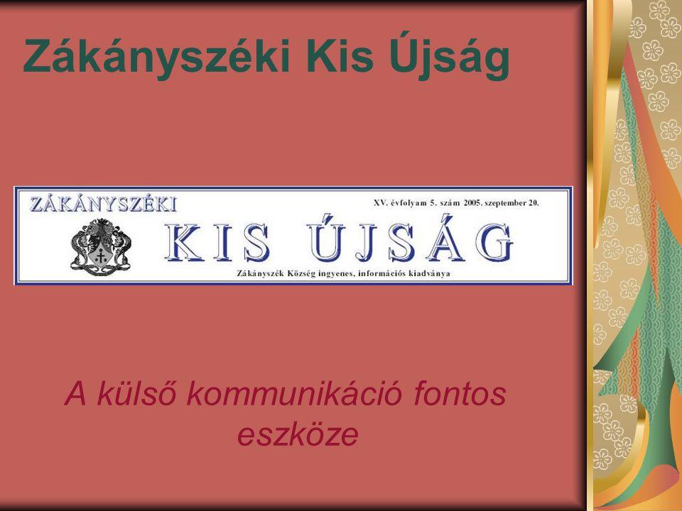 Zákányszéki Kis Újság A külső kommunikáció fontos eszköze
