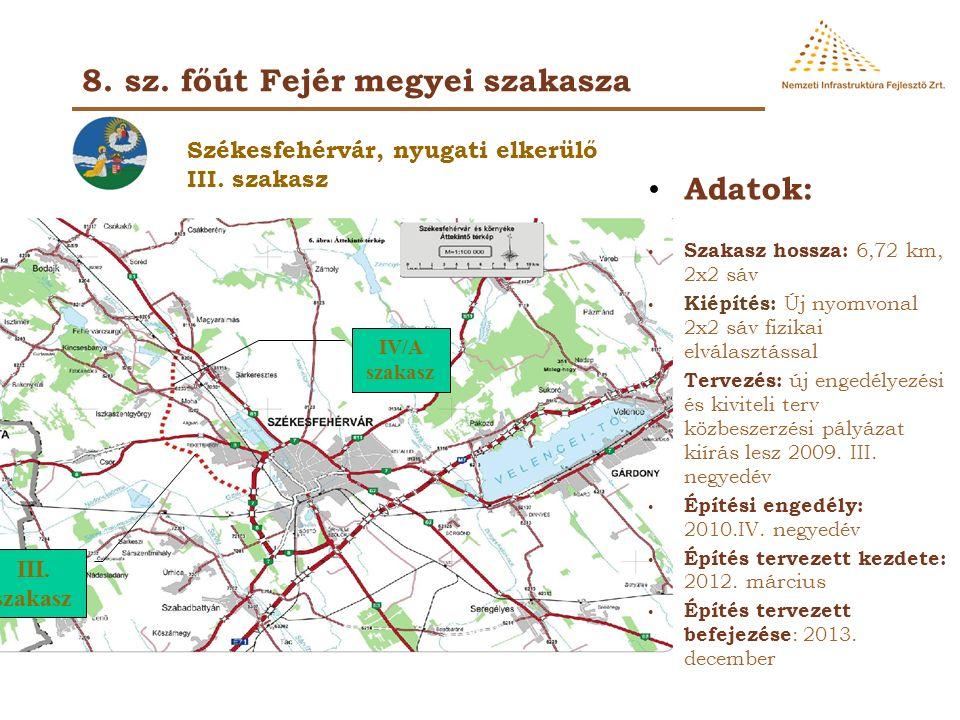 Adatok: Szakasz hossza: 4,01 km Tervezés: a kiviteli tervek rendelkezésre állnak, az építés folyamatban Építési engedély: jogerős Építés kezdete: 2007.