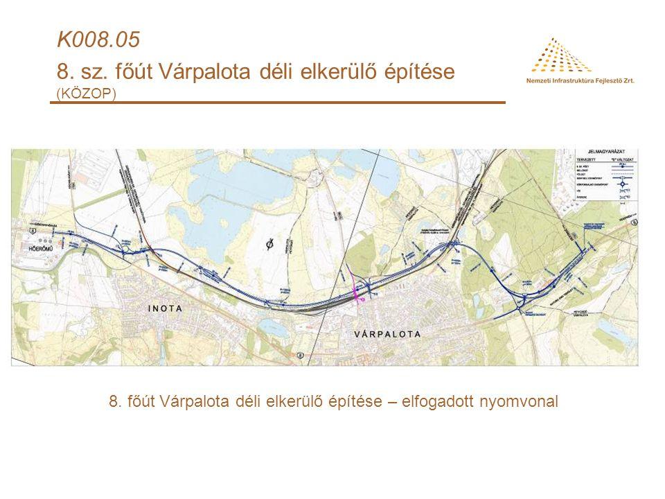 K008.05 8. sz. főút Várpalota déli elkerülő építése (KÖZOP) 8.