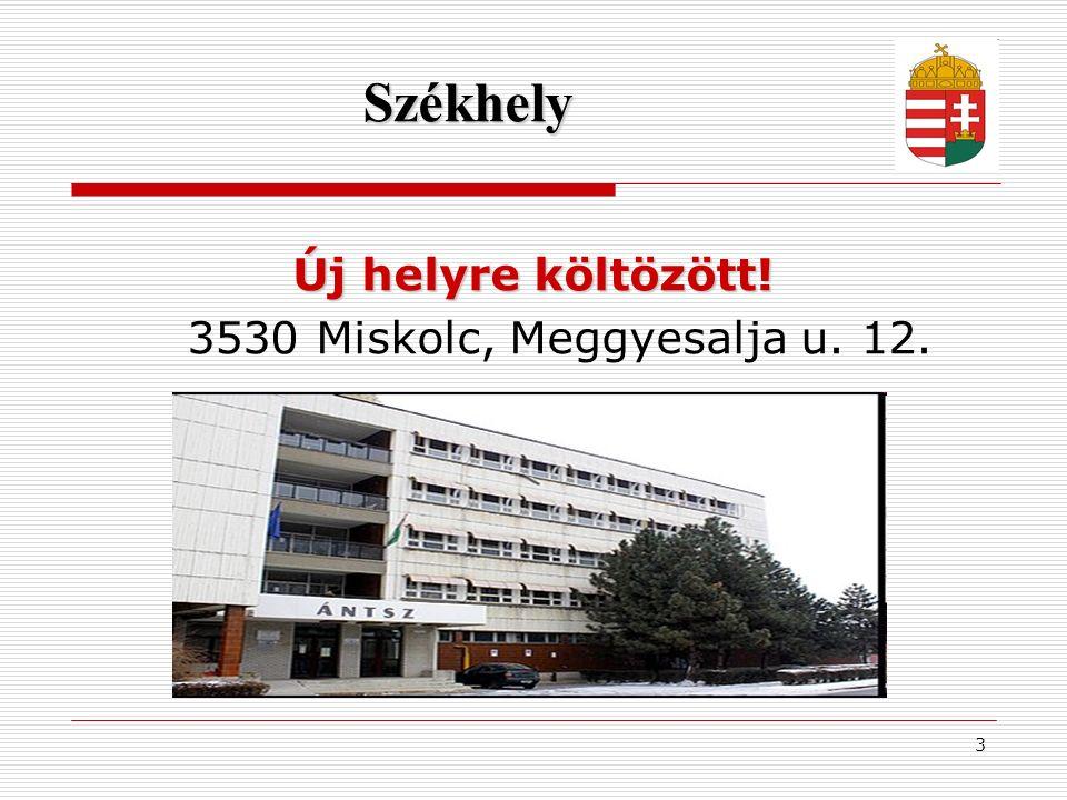 3 Székhely Új helyre költözött! 3530 Miskolc, Meggyesalja u. 12.