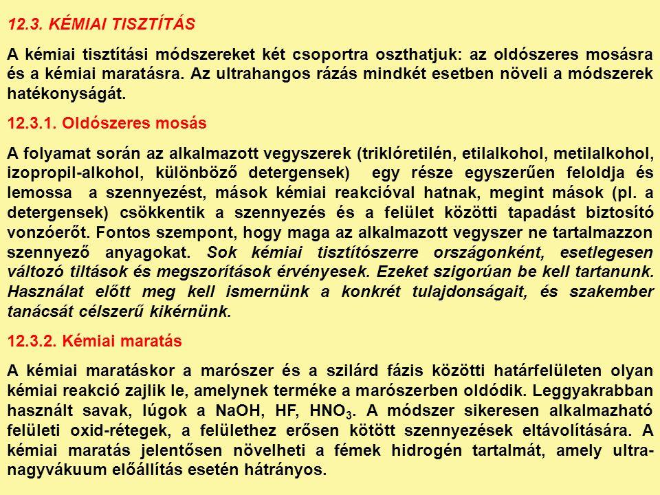 12.4.ELEKTROPOLÍROZÁS Az eljárás a galvanizálás fordított folyamata.