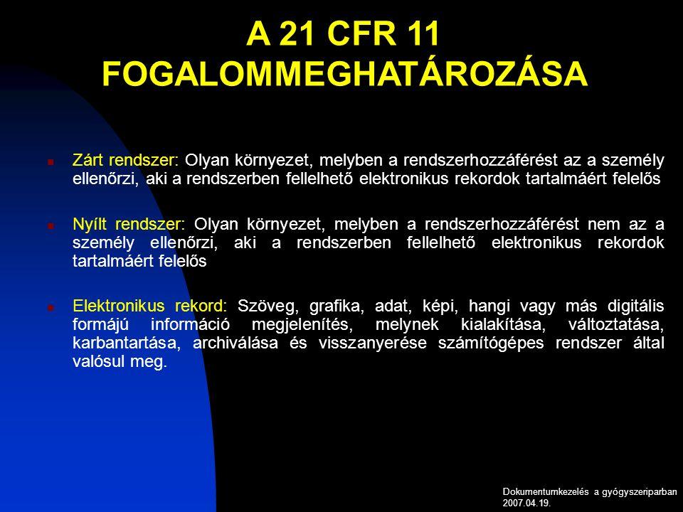 Dokumentumkezelés a gyógyszeriparban 2007.04.19.