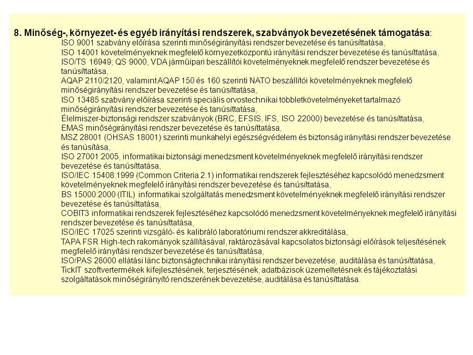 8. Minőség-, környezet- és egyéb irányítási rendszerek, szabványok bevezetésének támogatása: ISO 9001 szabvány előírása szerinti minőségirányítási ren