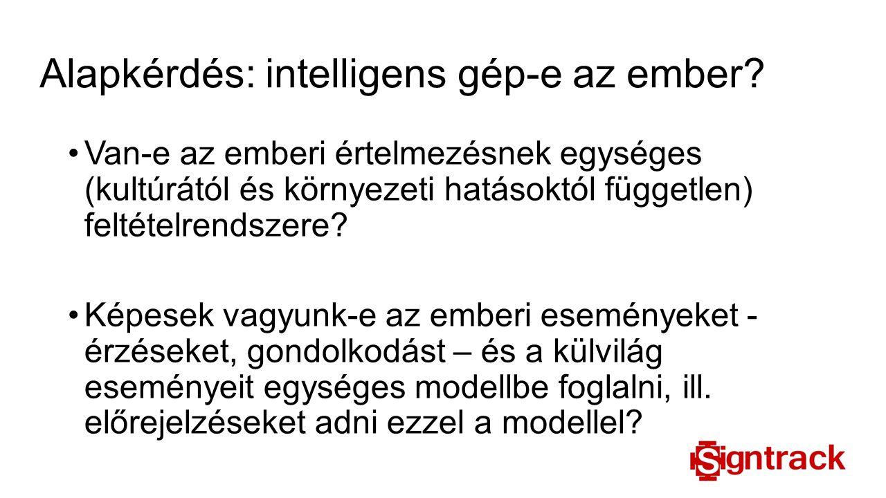 Alapkérdés: intelligens gép-e az ember? Van-e az emberi értelmezésnek egységes (kultúrától és környezeti hatásoktól független) feltételrendszere? Képe