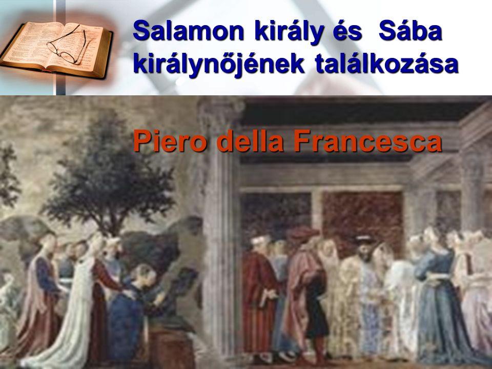 Salamon király és Sába királynőjének találkozása Piero della Francesca