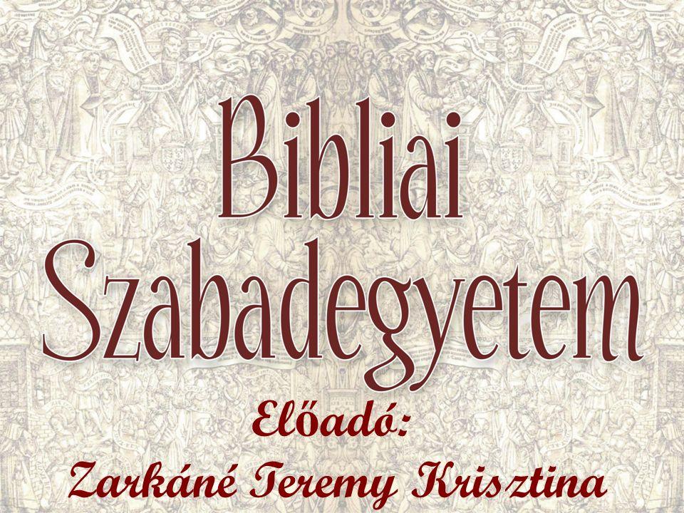 El ő adó: Zarkáné Teremy Krisztina