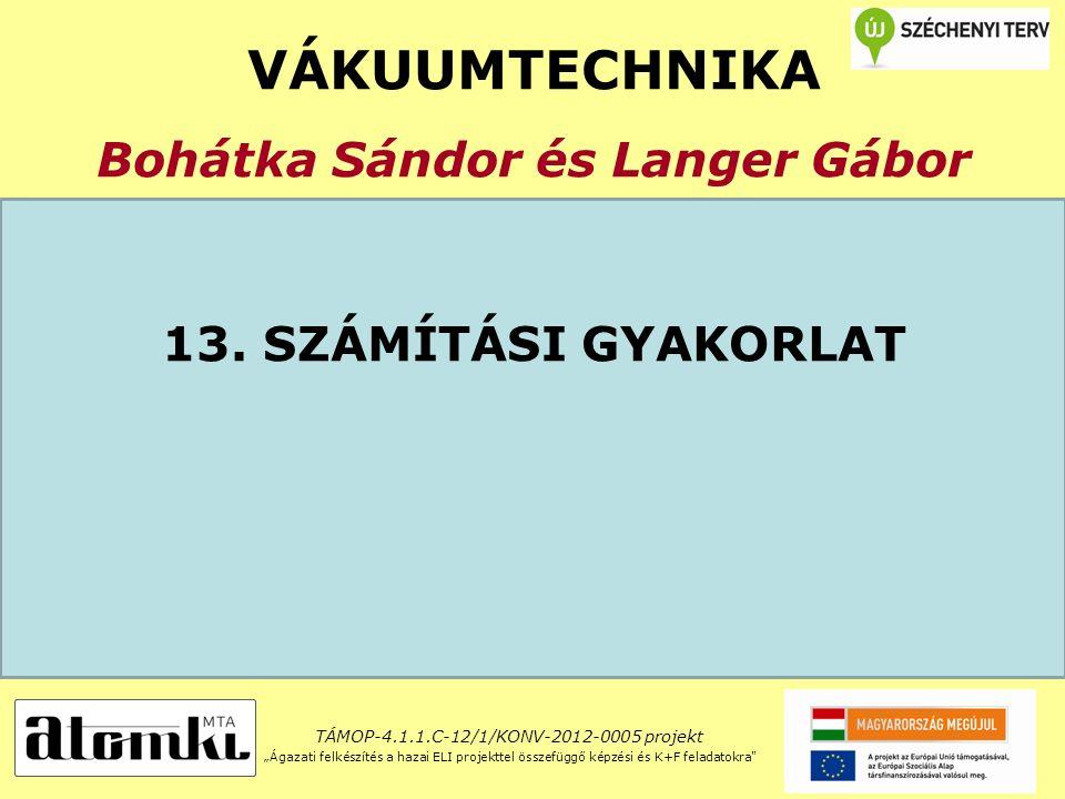 VÁKUUMTECHNIKA Bohátka Sándor és Langer Gábor 13.
