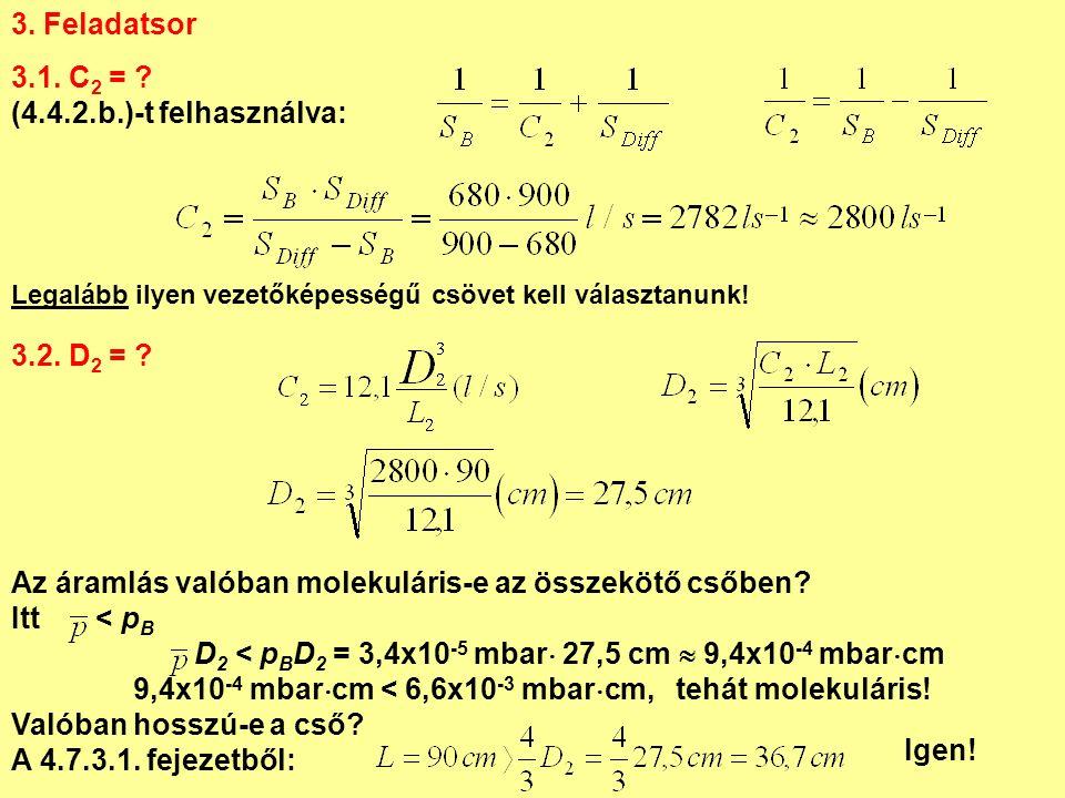 3. Feladatsor 3.1. C 2 = . (4.4.2.b.)-t felhasználva: 3.2.