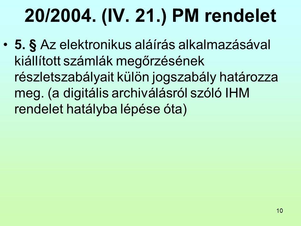 10 20/2004. (IV. 21.) PM rendelet 5.