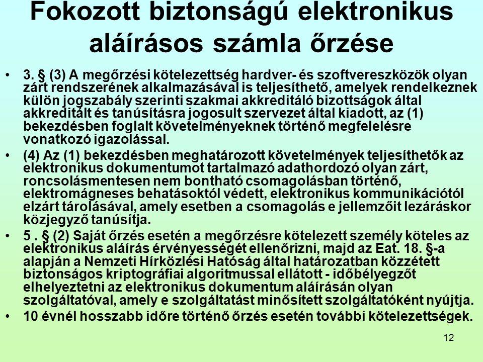 12 Fokozott biztonságú elektronikus aláírásos számla őrzése 3.
