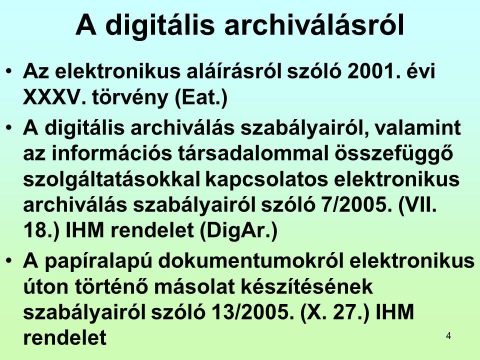 15 Papír dokumentumról hiteles elektronikus másolat készítése Sajátos szabályok a bizonylatról történő másolat-készítés esetén 7.