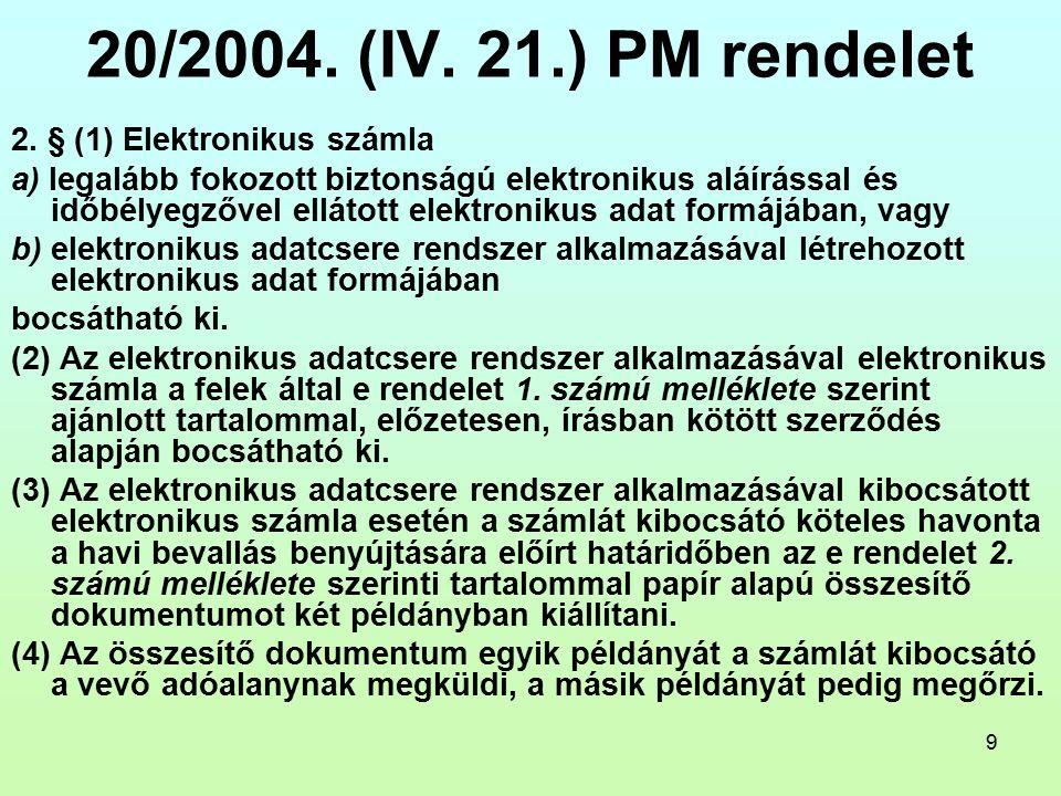 9 20/2004. (IV. 21.) PM rendelet 2.