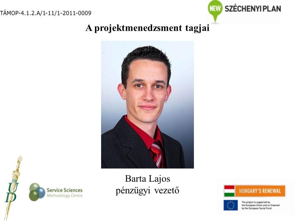 A projektmenedzsment tagjai Barta Lajos pénzügyi vezető