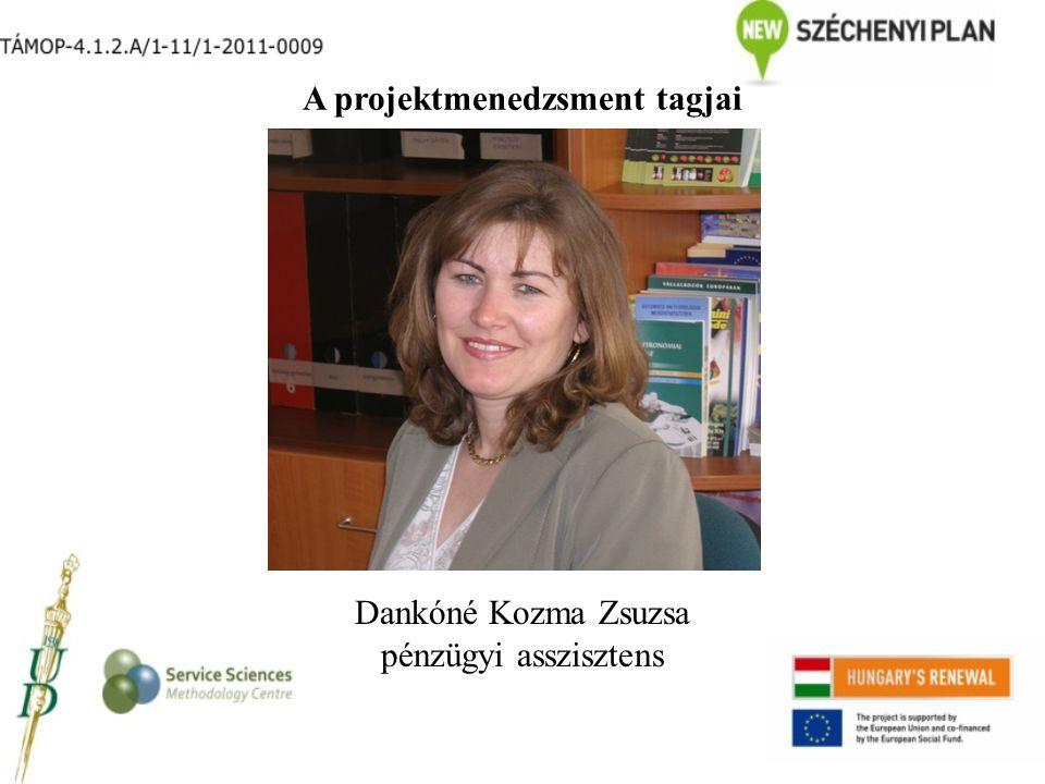 A projektmenedzsment tagjai Dankóné Kozma Zsuzsa pénzügyi asszisztens