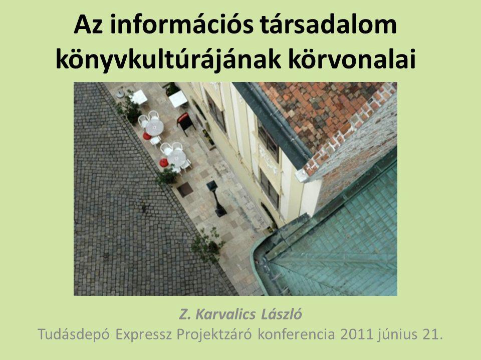 Az információs társadalom könyvkultúrájának körvonalai Z.