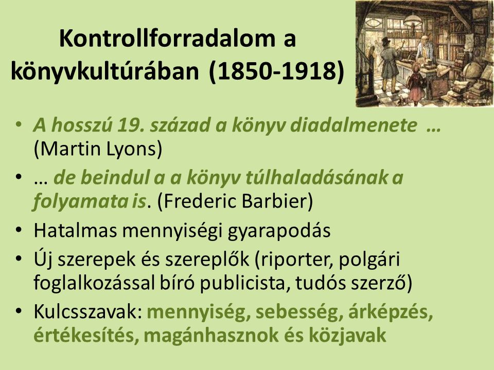 Kontrollforradalom a könyvkultúrában (1850-1918) A hosszú 19.