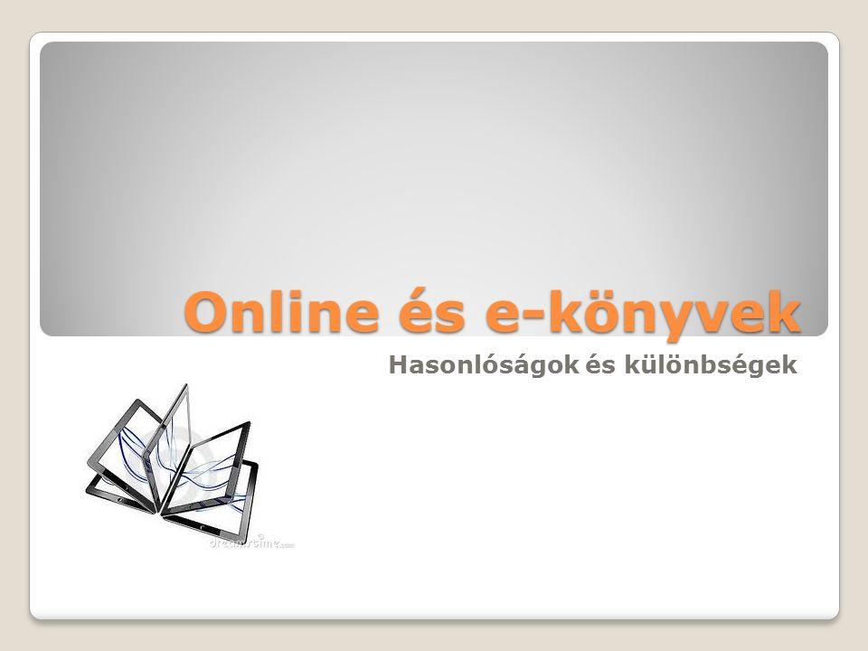 Online és e-könyvek Hasonlóságok és különbségek