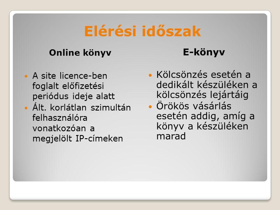Elérési időszak Online könyv A site licence-ben foglalt előfizetési periódus ideje alatt Ált.
