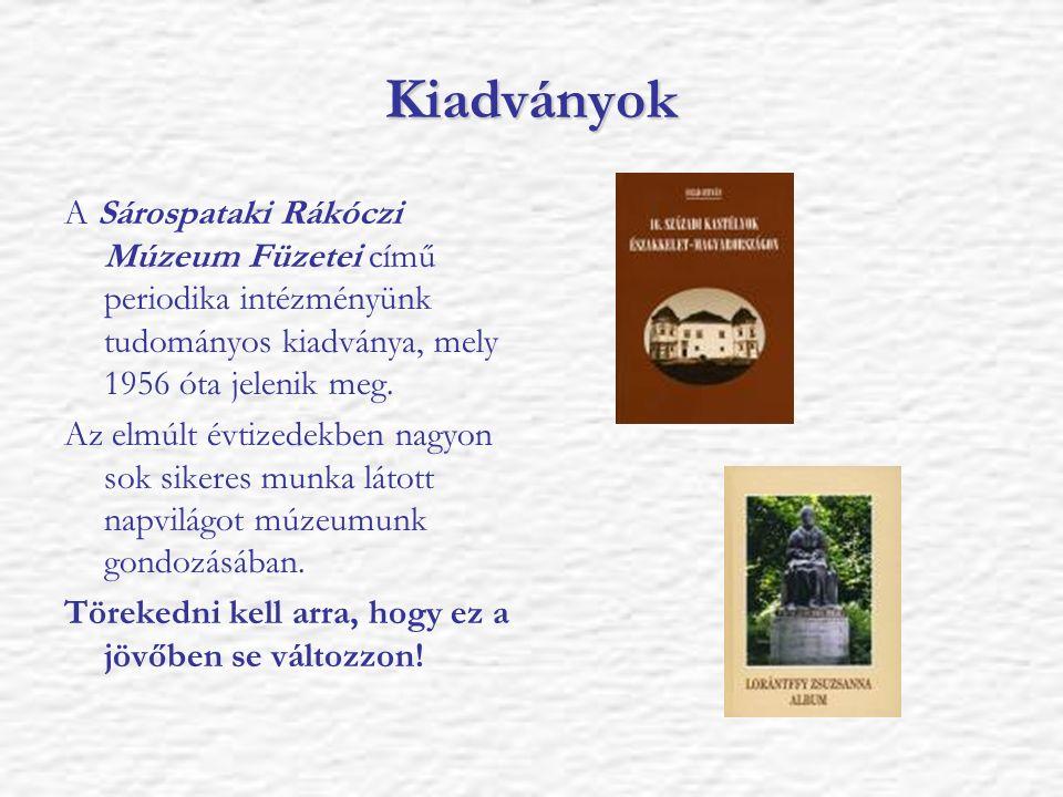 Kiadványok A Sárospataki Rákóczi Múzeum Füzetei című periodika intézményünk tudományos kiadványa, mely 1956 óta jelenik meg. Az elmúlt évtizedekben na