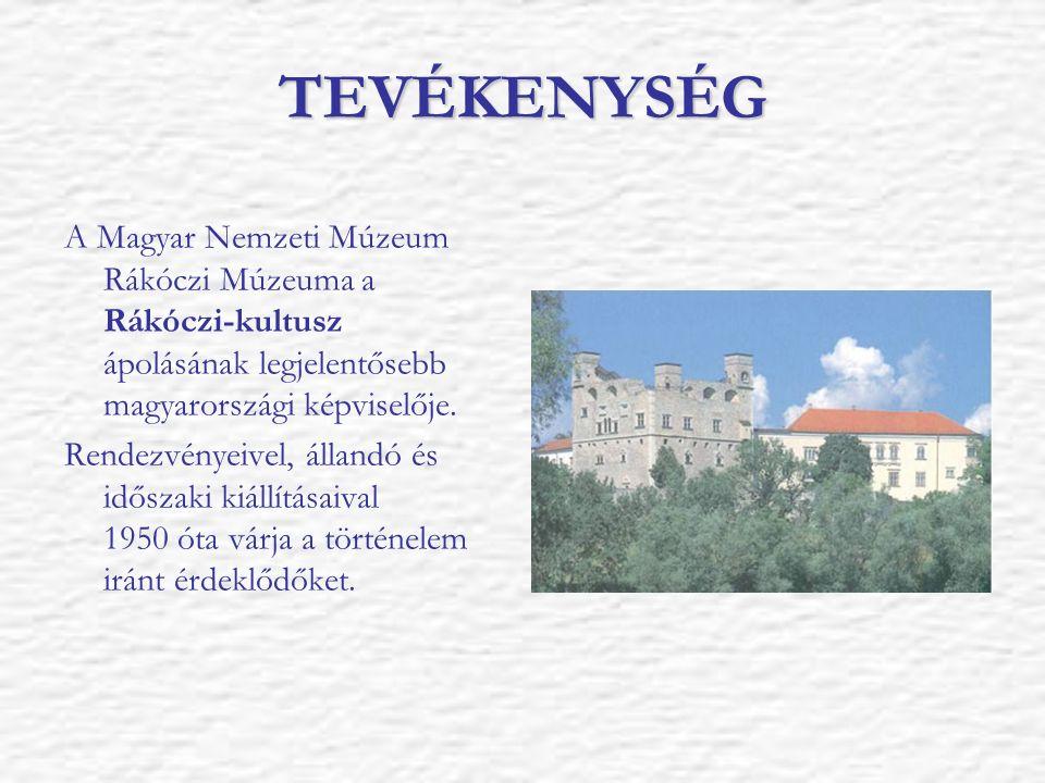 TEVÉKENYSÉG A Magyar Nemzeti Múzeum Rákóczi Múzeuma a Rákóczi-kultusz ápolásának legjelentősebb magyarországi képviselője. Rendezvényeivel, állandó és