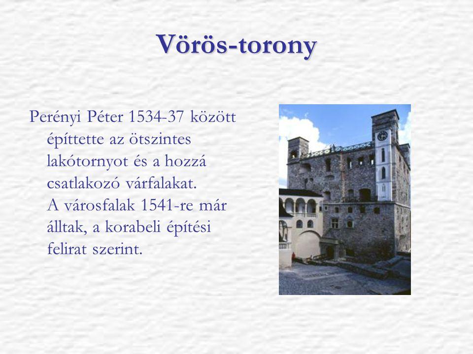 Vörös-torony Perényi Péter 1534-37 között építtette az ötszintes lakótornyot és a hozzá csatlakozó várfalakat. A városfalak 1541-re már álltak, a kora