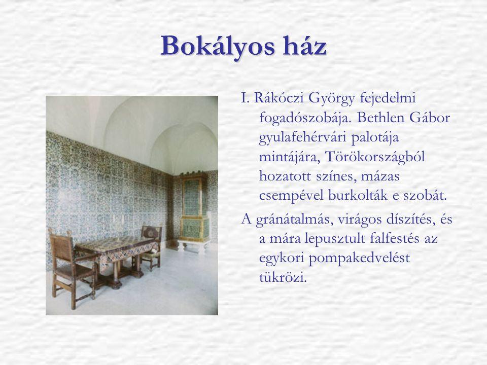 Bokályos ház I. Rákóczi György fejedelmi fogadószobája. Bethlen Gábor gyulafehérvári palotája mintájára, Törökországból hozatott színes, mázas csempév