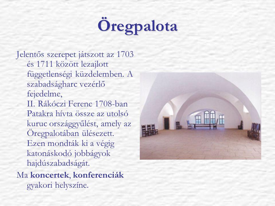 Öregpalota Jelentős szerepet játszott az 1703 és 1711 között lezajlott függetlenségi küzdelemben. A szabadságharc vezérlő fejedelme, II. Rákóczi Feren
