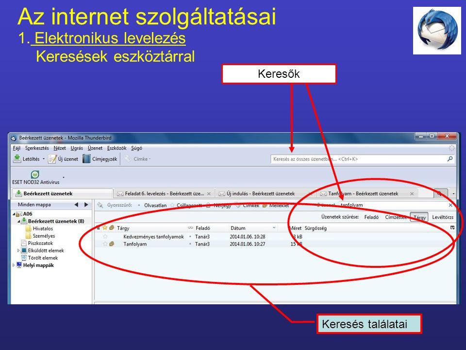 Az internet szolgáltatásai 1. Elektronikus levelezés Keresések beállítása Keresés találatai
