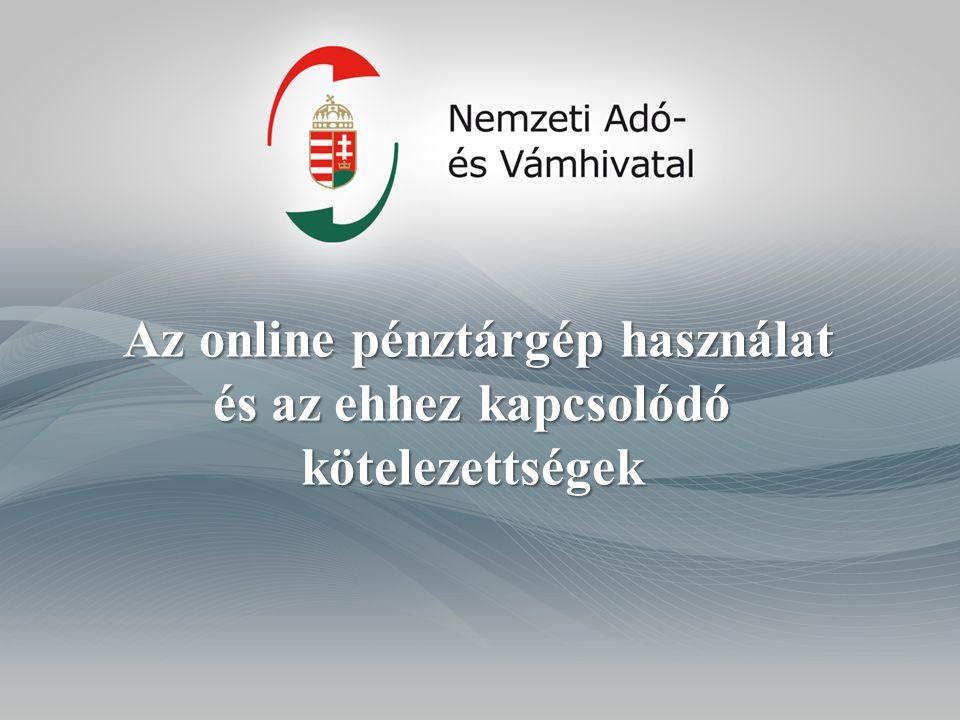 Az online pénztárgép használat és az ehhez kapcsolódó kötelezettségek Az online pénztárgép használat és az ehhez kapcsolódó kötelezettségek