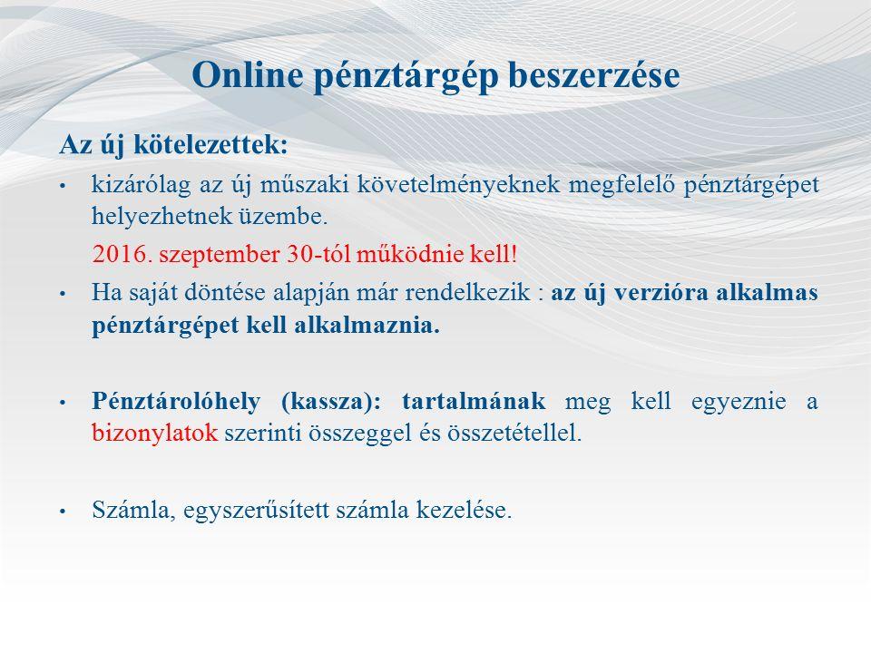 Online pénztárgép beszerzése Az új kötelezettek: kizárólag az új műszaki követelményeknek megfelelő pénztárgépet helyezhetnek üzembe.