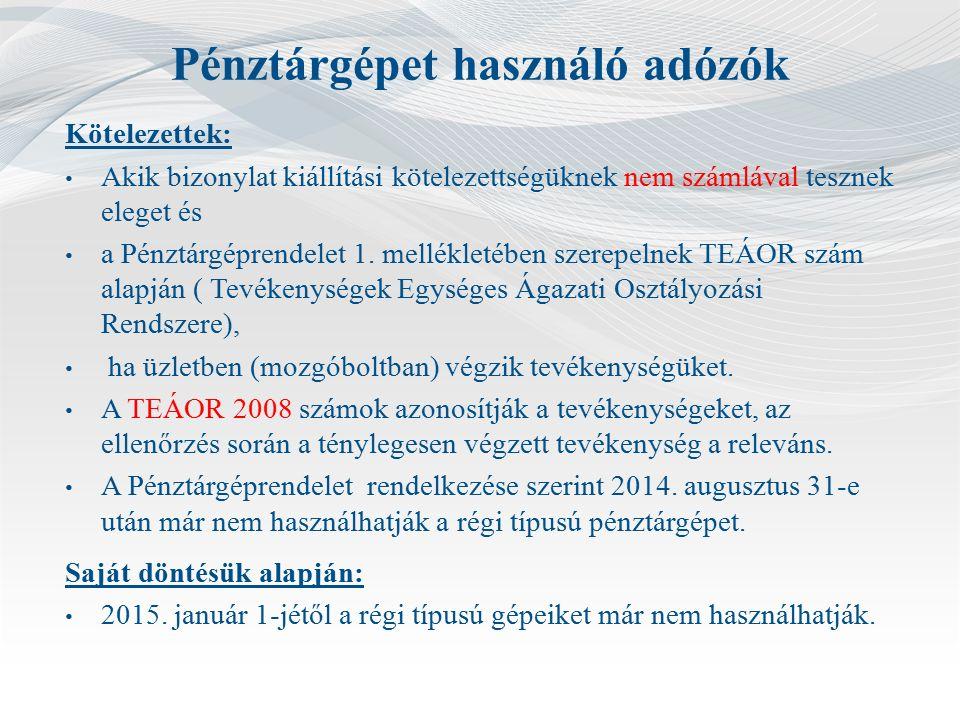 Bővítés indokai ● 2013-ban bevezetett szabályozás nem módosított a kötelezetti körön.